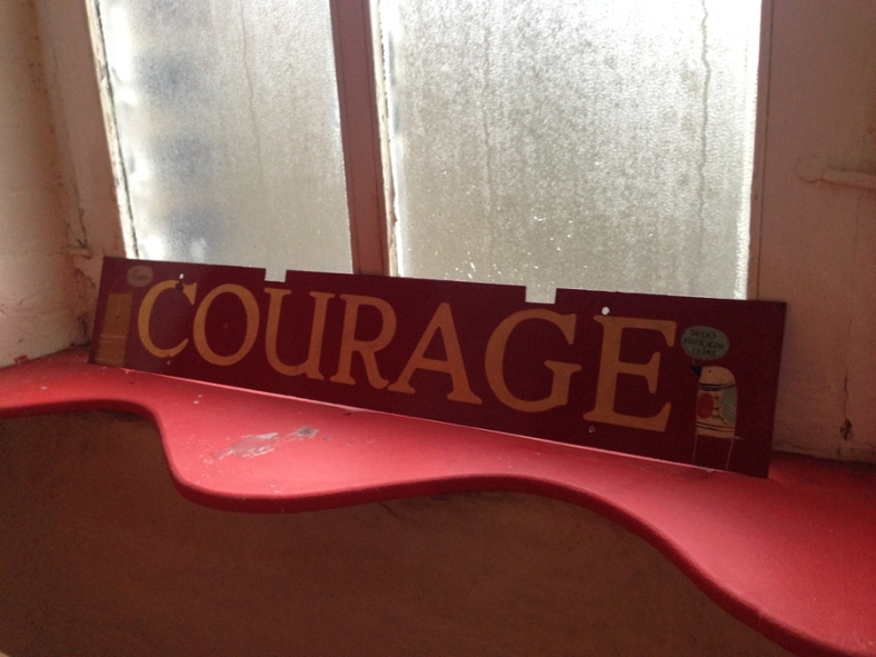 COURAGE -  a reminder in Angela's studio